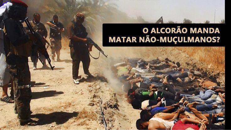 O Alcorão exige o assassinato dos que não são muçulmanos?