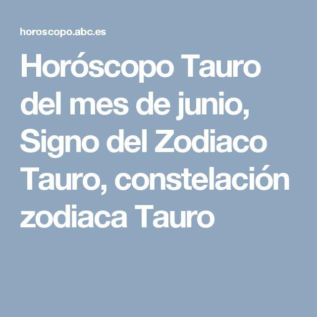 Horóscopo Tauro del mes de junio, Signo del Zodiaco Tauro, constelación zodiaca Tauro