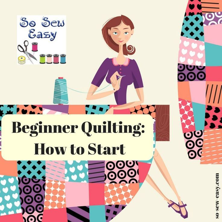 Beginner Quilting : How To Start http://so-sew-easy.com/beginner-quilting-start/?utm_campaign=coschedule&utm_source=pinterest&utm_medium=So%20Sew%20Easy&utm_content=Beginner%20Quilting%20%3A%20How%20To%20Start