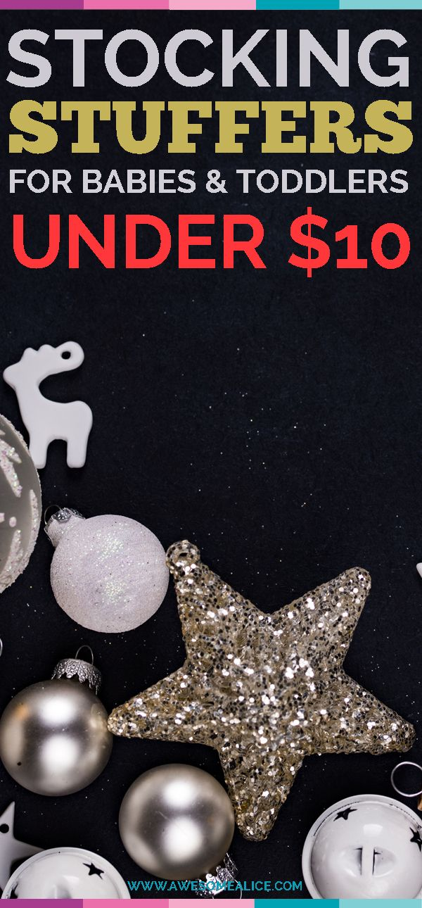 Are you looking for budget friendly stocking stuffers for babies and toddlers? Here are 12 great stocking stuffers for babies and toddlers that don't cost more than $10! #Holiday #Christmas #Stockingstuffers #Babies #Toddlers #Budget www.AwesomeAlice.com
