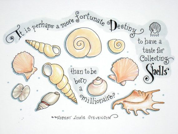 """Shells Quote Robert L by PattieJansen on Etsy, $15.00 // """"It is perhaps a more fortunate destiny to have a taste for collecting shells than to be born a millionaire."""" - R. L. Stevenson."""