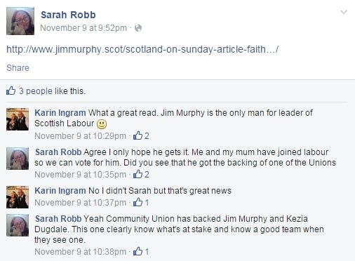 """Nice to see a Tory shout-out for Kezia Dugdale too.....Because so determined is Tory Sarah in her conviction that Jim Murphy is the best person to """"lead"""" Scottish Labour, she's actually gone so far as to join the Labour Party (and she's taken her mum with her). Where will this shower of feckers stop, it becomes more and more surreal."""
