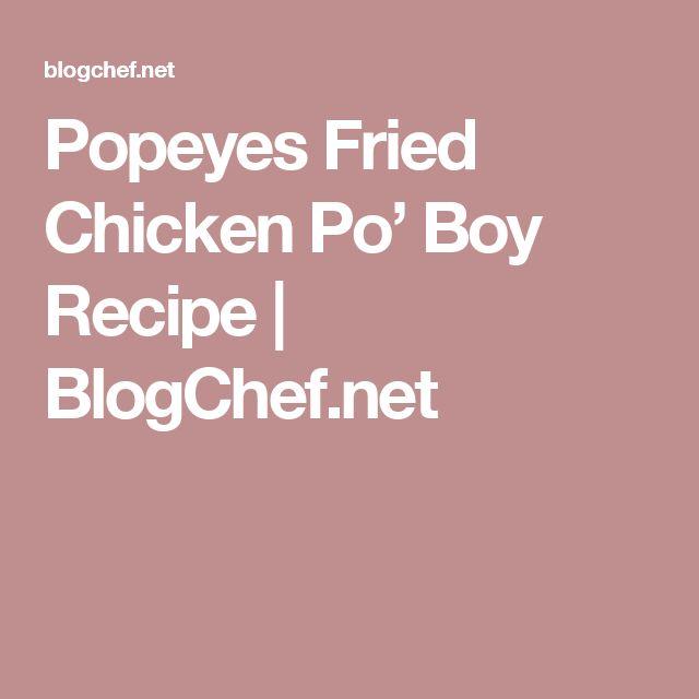 Popeyes Fried Chicken Po' Boy Recipe | BlogChef.net