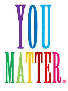 Image result for you matter rainbow