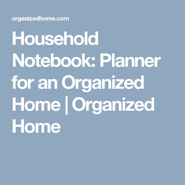 Household Notebook: Planner for an Organized Home | Organized Home