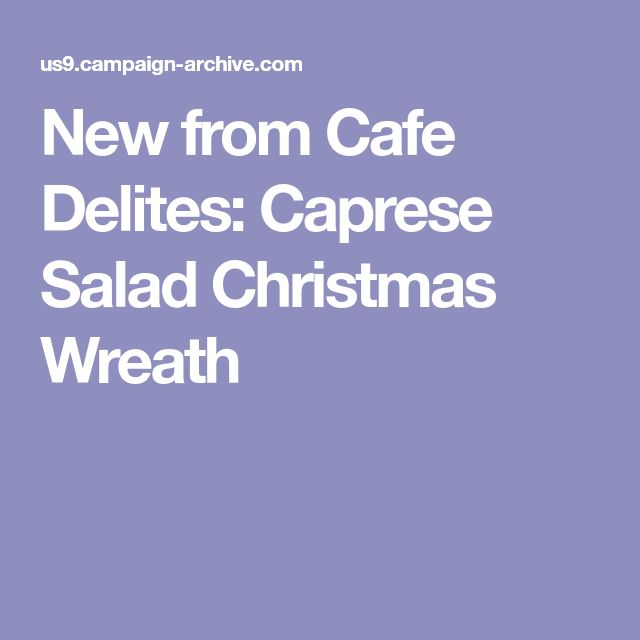 New from Cafe Delites: Caprese Salad Christmas Wreath