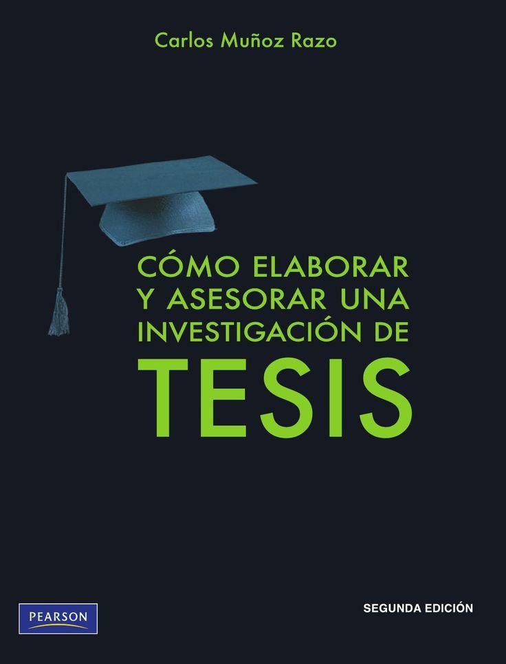 Cómo elaborar y asesorar una investigación de tesis carlos muñoz razo freelibros com  Elaboracion de TESIS