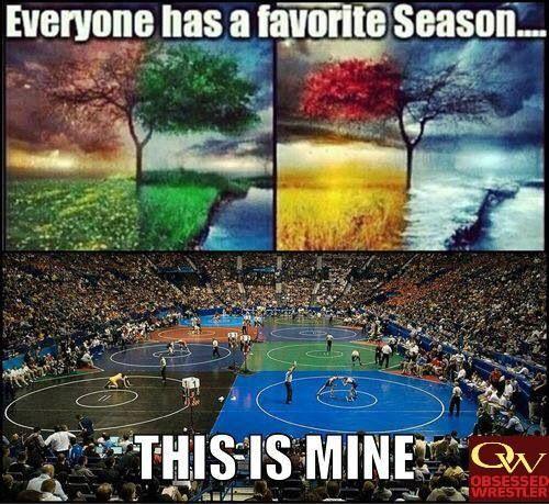 Everyone has a favorite season.... mine is WRESTLING SEASON!!
