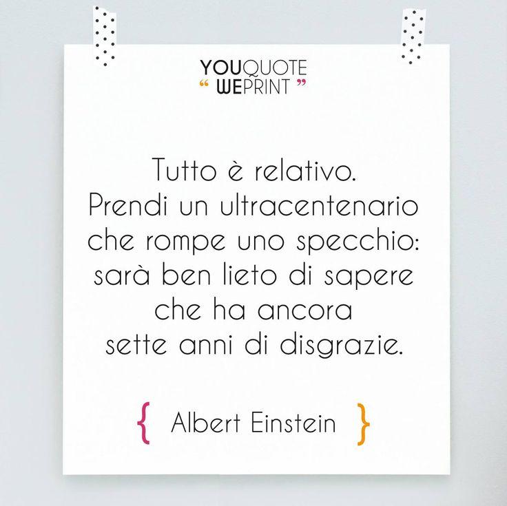Albert #Einstein ha costruito la sua fama intorno alla relatività. Questa sua citazione ne è la prova!
