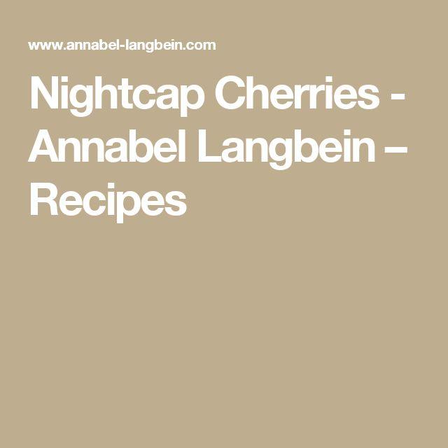 Nightcap Cherries - Annabel Langbein – Recipes