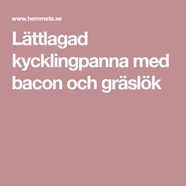 Lättlagad kycklingpanna med bacon och gräslök