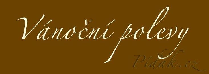 Čokoládová poleva: tuk 100% kvalitní čokoláda na vaření  Do kastrolku si dáme nalámanou čokoládu a hrnec vložíme do dalšího hrnce s vodou a rozpustíme čokoládu a podle potřeby přidáváme tuk.