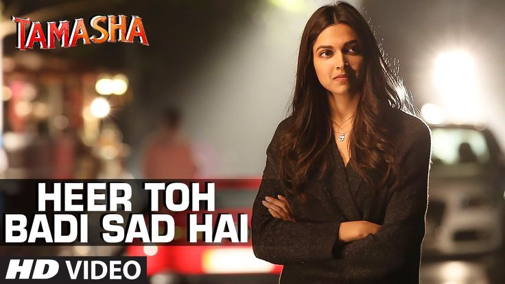 'Heer Toh Badi Sad Hai' VIDEO Song   Tamasha   Deepika Padukone   T-Series