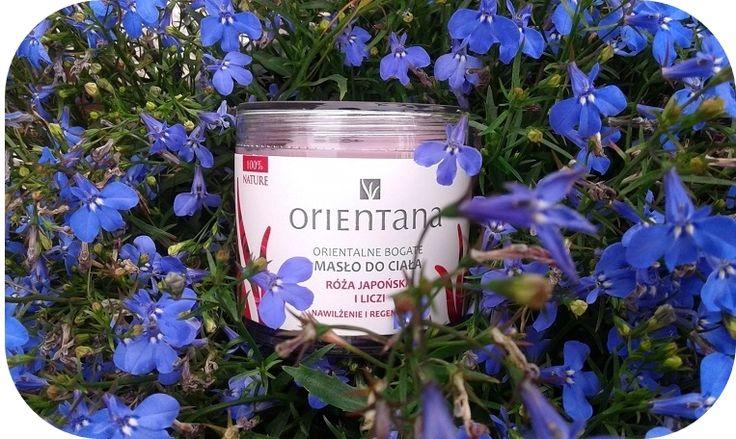W mojej kosmetyczce: Orientana - masło do ciała, róża japonska i liczi