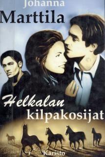 Johanna Marttila: Helkalan kilpakosijat | Kirjasampo.fi - kirjallisuuden kotisivu