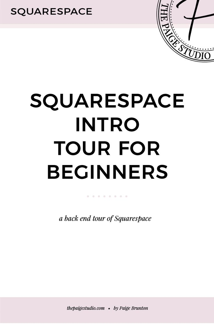 What is Squarespace? Intro tour for beginners — The Paige Studio • Squarespace Website Designer