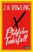 Nominiert für den LovelyBooks Leserpreis in der Kategorie Allgemein: Ein plötzlicher Todesfall von Joanne K. Rowling