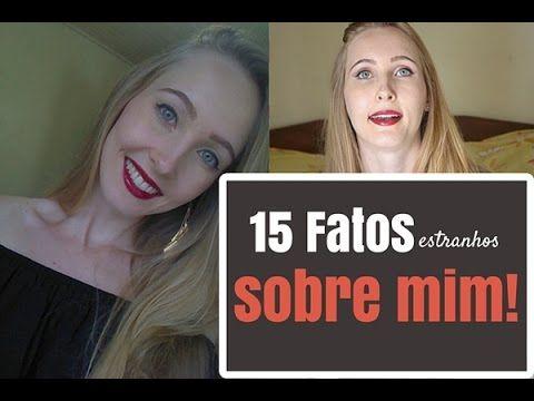 15 Fatos Estranhos Sobre Mim | TAG