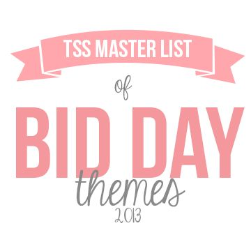 The Sorority Secrets' Master List of Bid Day Themes!  Since we don't do Bid Day things, maybe recruitment party themes?