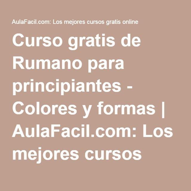 Curso gratis de Rumano para principiantes - Colores y formas | AulaFacil.com: Los mejores cursos gratis online