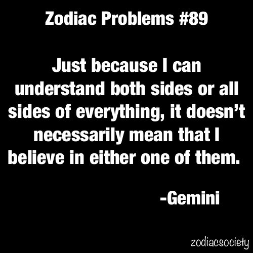gemini: Funny Gemini Quotes, Personalized Side, Gemini Astrology, Gemini Life, Gemini Problems, So True, Astrology Quotes Gemini, Devil Quotes Truths, Gemini Funny Quotes