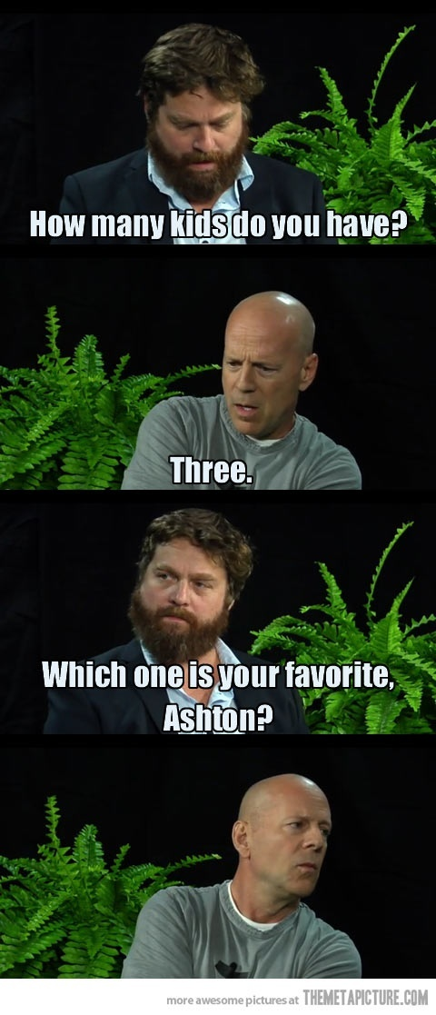 between two ferns=hysterical!