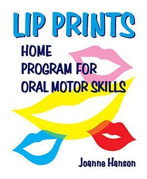 Lip Prints Home Program For Oral Motor Skills Oral