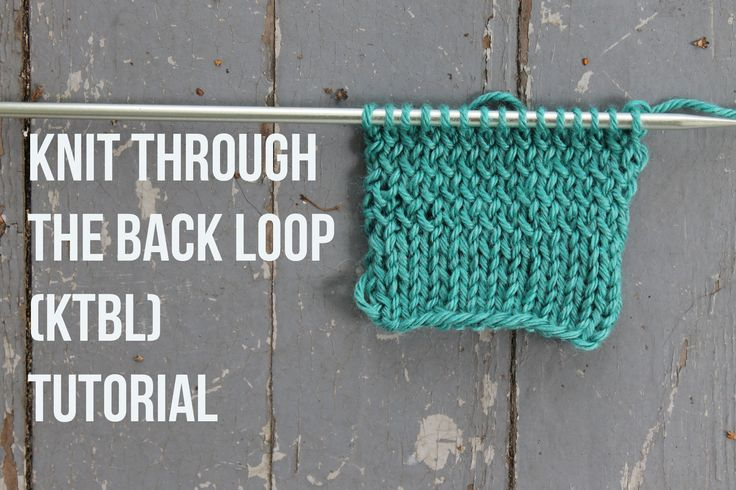 """Did you see """"ktbl"""" in a pattern and panic a little? Don't abandon your project! It's the abbreviation for """"knit through the back loop."""" We'll show you how."""