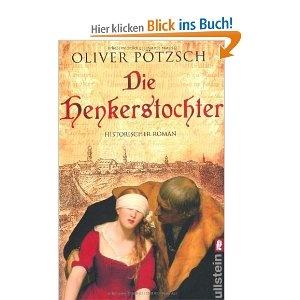 Die Henkerstochter: Oliver Pötzsch: