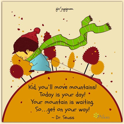 Dr Seuss Today Is Your Day Quote: 1000+ Images About Joy Of Mom On Pinterest