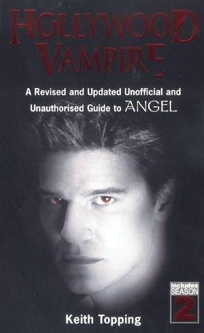 """""""Hollywood Vampire - The Unauthorised Guide to Angel"""" av Keith Topping"""