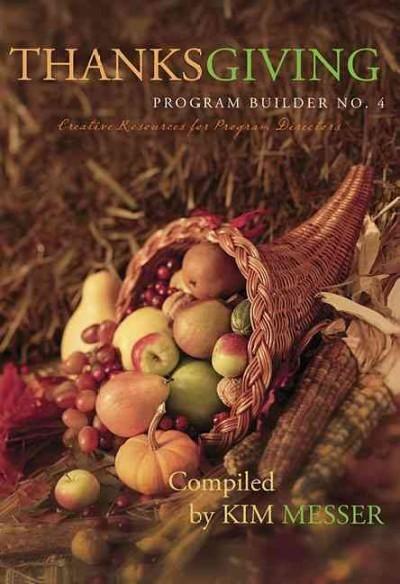 Thanksgiving Program Builder No. 4: Creative Resources for Program Directors
