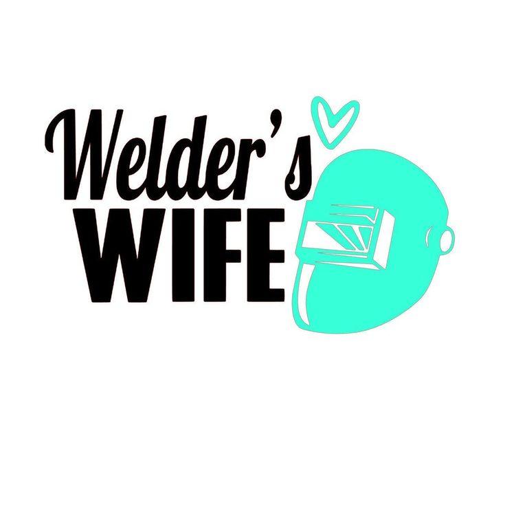 welders wife decal, welder life decal, tumbler decal, car ...