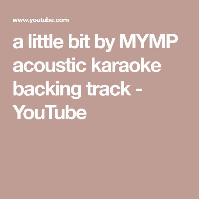 a little bit by MYMP acoustic karaoke backing track - YouTube