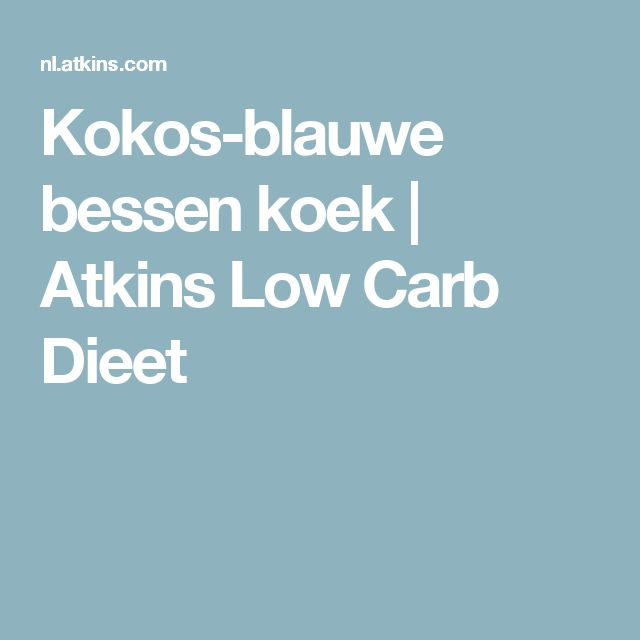 Kokos-blauwe bessen koek   Atkins Low Carb Dieet