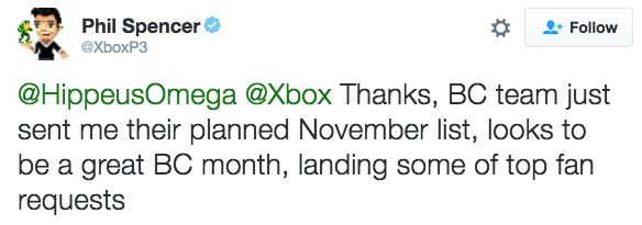 "'Top Fan Requests' Coming to Xbox Backward Compatibility  Some ""top fan requests"" are headed to the list of Xbox One backward compatible games this month according to a recent tweet by Xbox head Phil Spencer.  The tweet in response to a fan thanking Xbox for making the Xbox 360 RPG Blue Dragon playable on Xbox One states: ""Thanks BC  team just sent me their planned November list looks to be a great BC month landing some of top fan requests.""  Could ""top fan requests"" include original-Xbox…"
