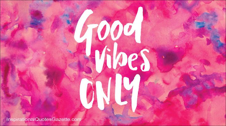 Inspirational Quote about Life: Good Vibes Only. You May Also Like: The best way to predict the future is to create it. Do What Make Your Soul Shine Good Things Take Time