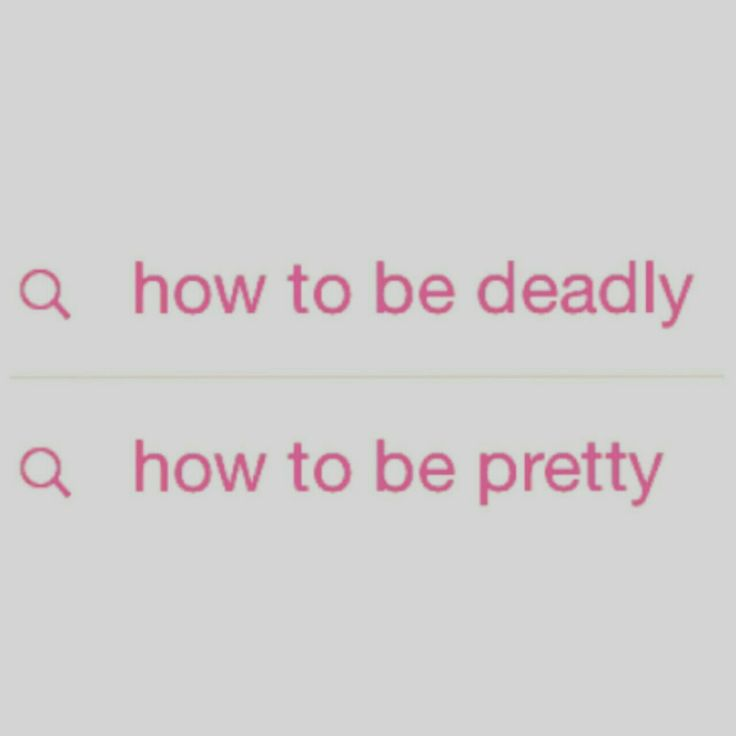 How to be deadly how to be pretty