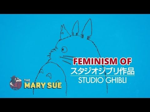 [VIDEO] The Feminism of Studio Ghibli | The Mary Sue
