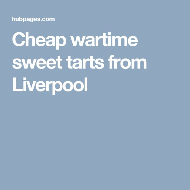Cheap wartime sweet tarts from Liverpool