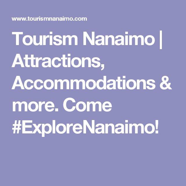 Tourism Nanaimo   Attractions, Accommodations & more. Come #ExploreNanaimo!