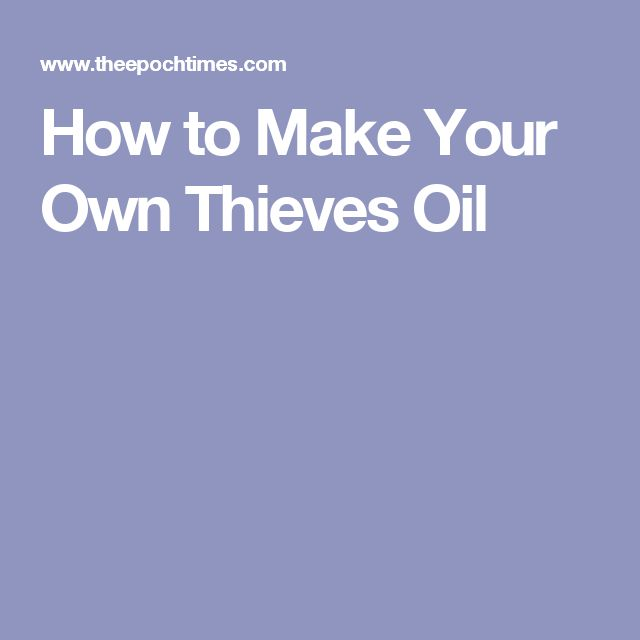 How to Make Your Own Thieves Oil