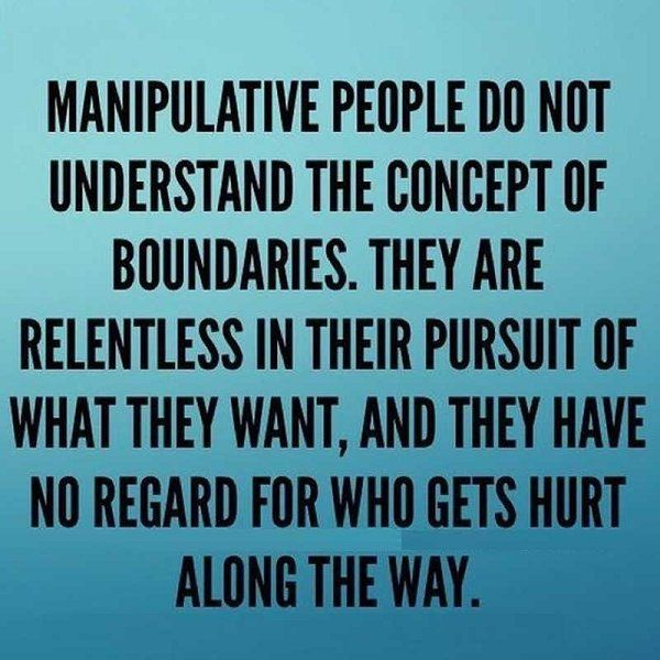 Manipulative people do not understand the concept of boundaries. #narcissists #sociopath #psychopath
