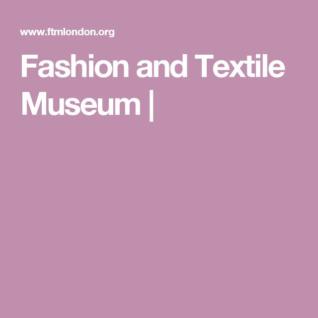Fashion and Textile Museum |