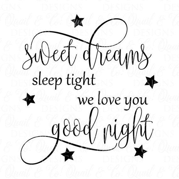 Download Sweet Dreams svg, Sleep Tight svg, We Love You svg, Good ...