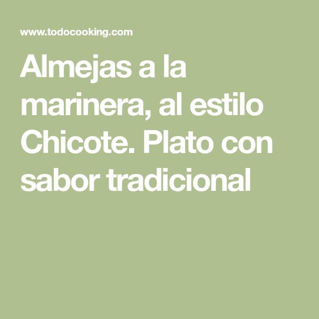 Almejas a la marinera, al estilo Chicote. Plato con sabor tradicional