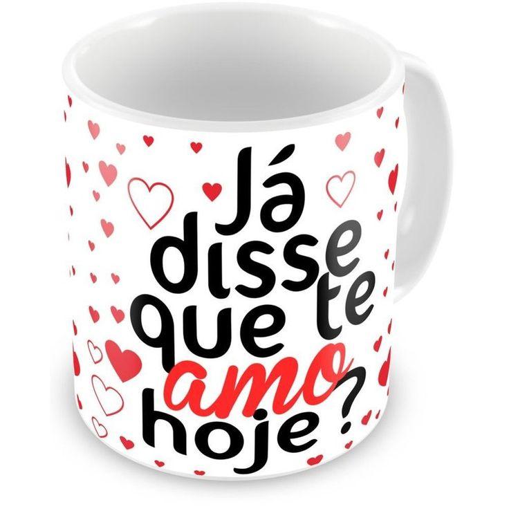 Caneca Porcelana Personalizada Já Disse Que Te Amo Hoje - ArtePress | Brindes Personalizados, Canecas, Copos, Xícaras