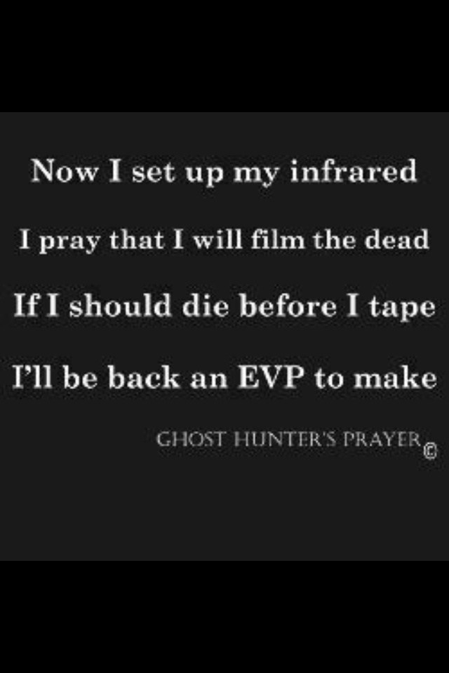Ghost Hunting Prayer Things That Go Bump In The Night