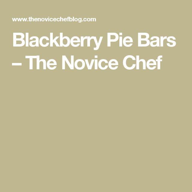 Blackberry Pie Bars – The Novice Chef