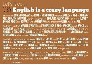 English IS crazy!: Thoughts, Schools, Quotes, English Language, Hard Time, Learning English, Friday Funny, Crazy Language, Teacher